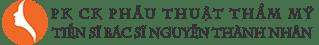 PKCK thẩm mỹ Tiến Sĩ - Bác Sĩ Nguyễn Thành Nhân